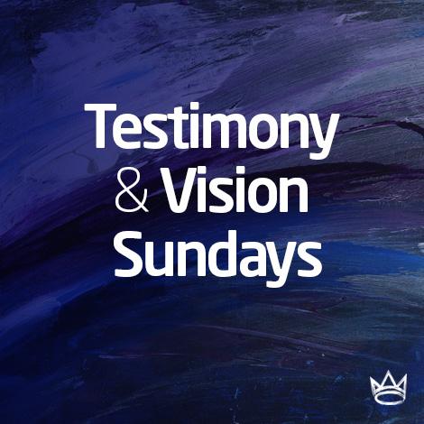 Testimony & Vision