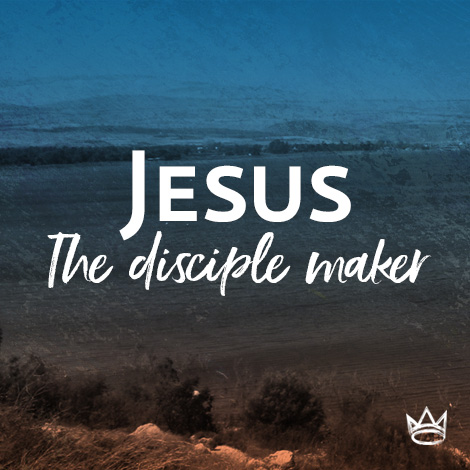 Jesus the Disciple Maker