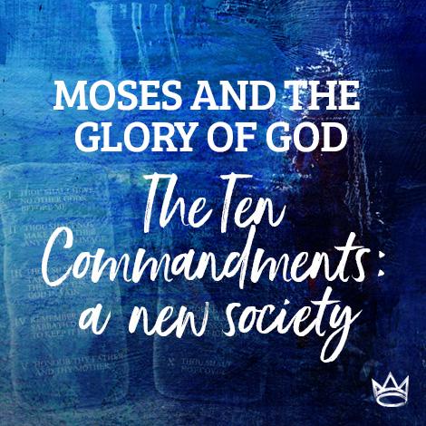 Moses & The Glory of God - Ten Commandments