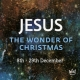 Jesus – The Wonder of Christmas – Part 1