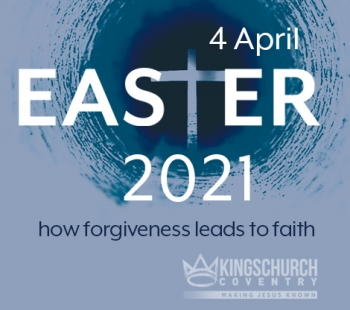 Easter Sunday – How Forgiveness Leads to Faith
