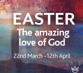 Easter – The Amazing Love of God – Lazarus