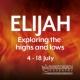 Elijah – Exploring the highs and lows – Part 3