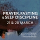 Self-Discipline – Prayer, Fasting & Self-Discipline