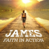 James – Wisdom from heaven (Part 7)