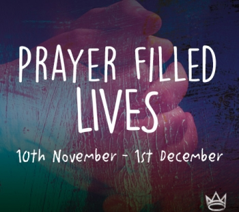 Prayer Filled Lives – Part 1