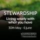 Stewardship – Living wisely with what you have – Part 2